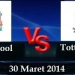 Prediksi Pertandingan Liverpool vs Tottenham Hotspur 30 Maret 2014 Liga Premier Inggris