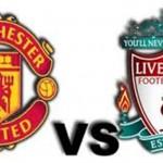 Prediksi Pertandingan Manchester United vs Liverpool 16 Maret 2014 Liga Inggris
